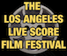 Los Angeles Live Score Film Festival